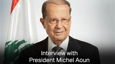 Interview with President Michel Aoun